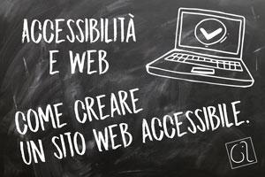 Accessibilità e Web, come creare un sito accessibile.