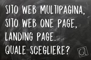 Sito web multipagina, sito web one page, landing page. Quale scegliere?